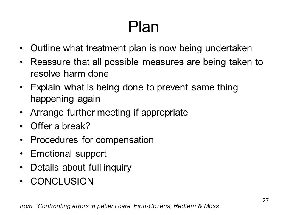 Plan Outline what treatment plan is now being undertaken