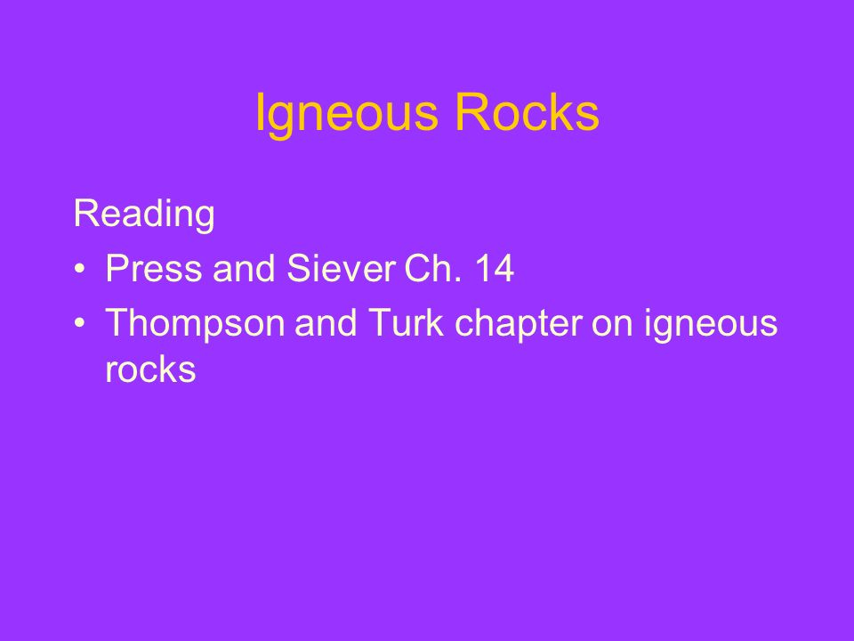 Igneous Rocks Reading Press and Siever Ch. 14