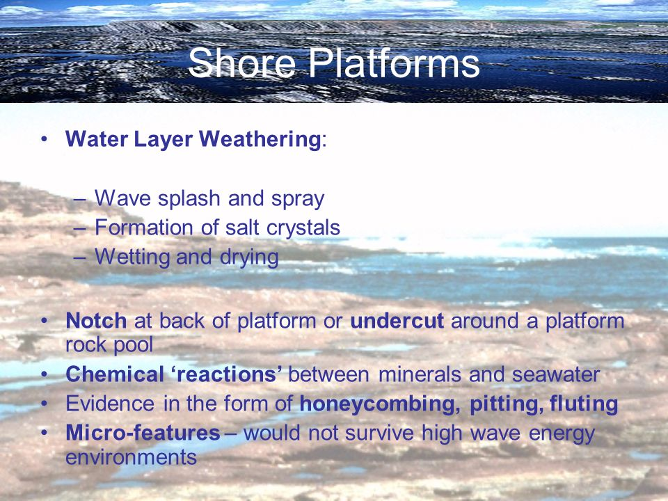 Shore Platforms Water Layer Weathering: Wave splash and spray