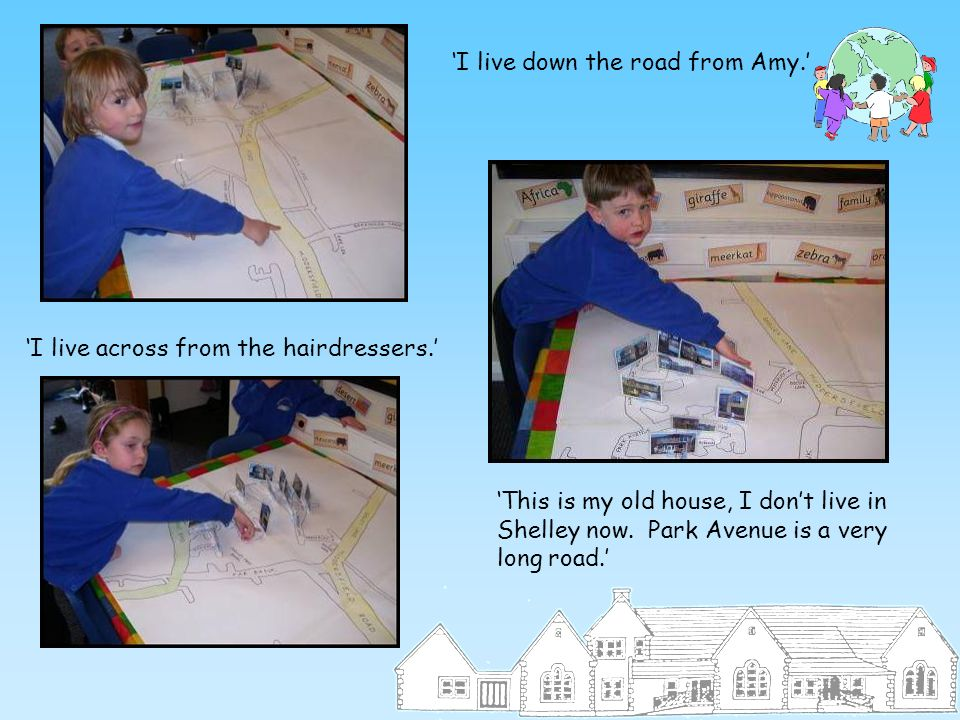 'I live down the road from Amy.'