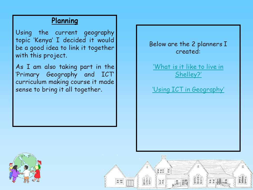 Planning Using the current geography topic 'Kenya' I decided it would be a good idea to link it together with this project.