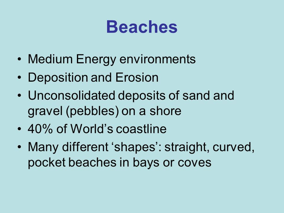 Beaches Medium Energy environments Deposition and Erosion