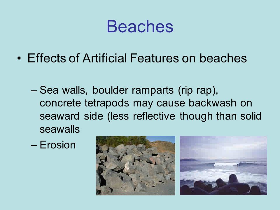 Beaches Effects of Artificial Features on beaches