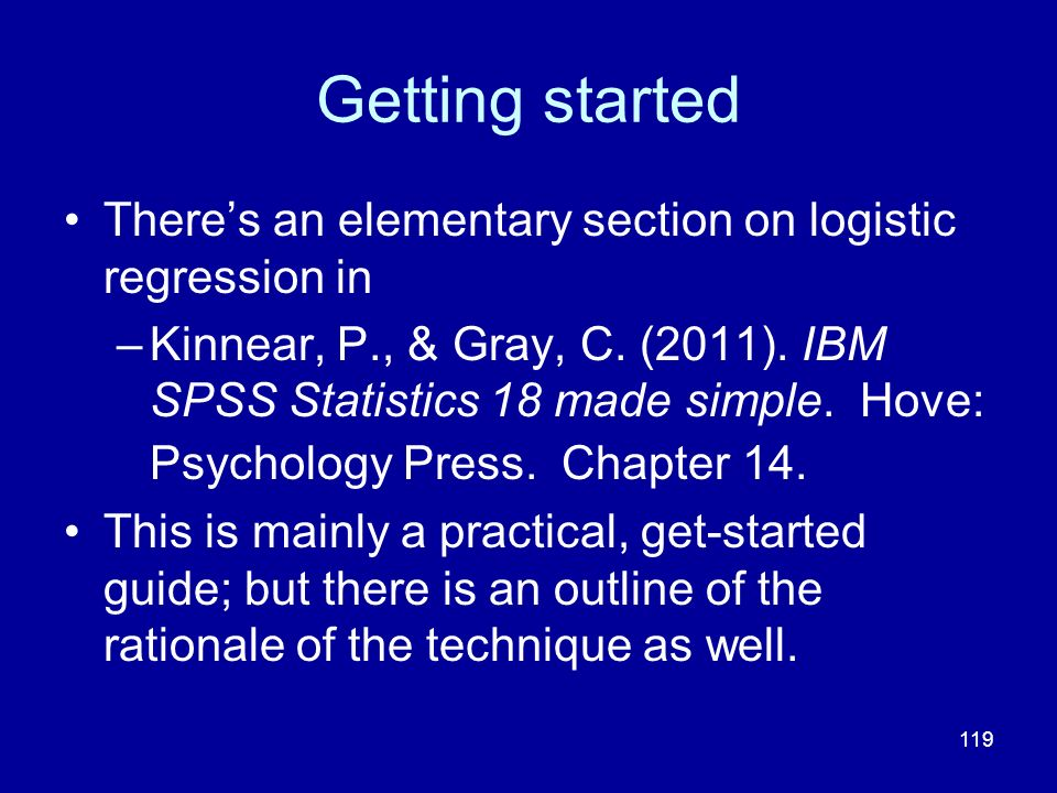 Getting started There's an elementary section on logistic regression in.