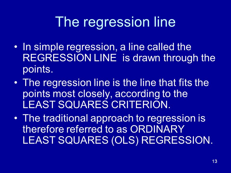 The regression line In simple regression, a line called the REGRESSION LINE is drawn through the points.
