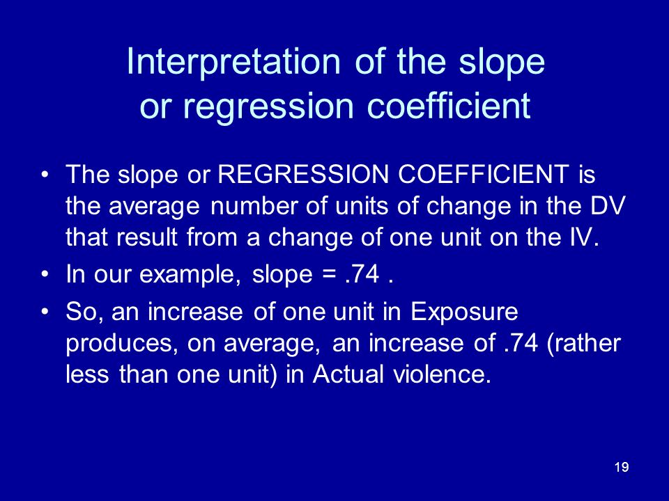 Interpretation of the slope or regression coefficient