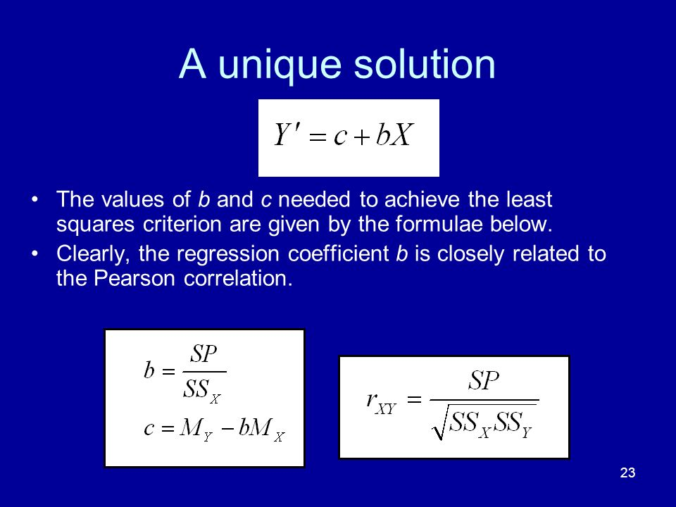 A unique solution The values of b and c needed to achieve the least squares criterion are given by the formulae below.