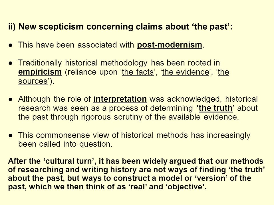 ii) New scepticism concerning claims about 'the past':