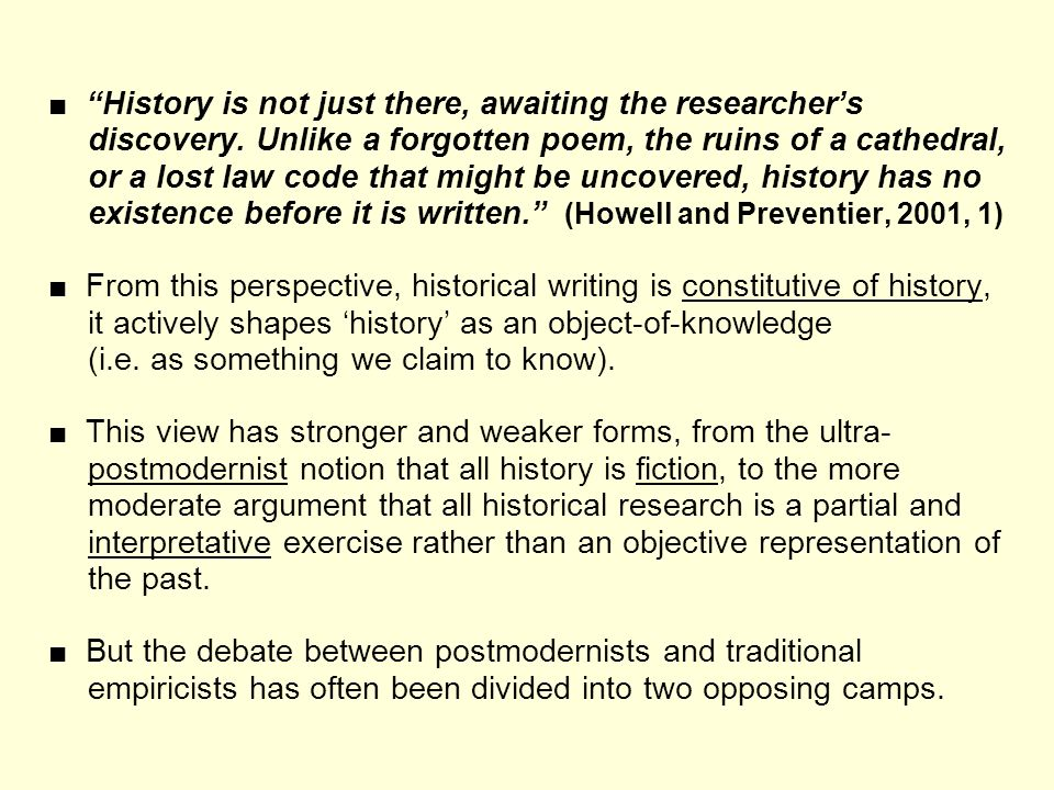 ■ History is not just there, awaiting the researcher's discovery