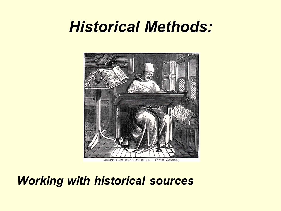 Historical Methods: Working with historical sources