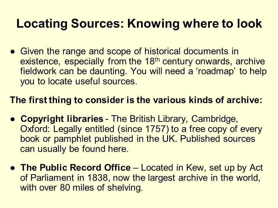 Locating Sources: Knowing where to look