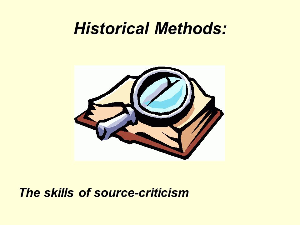 Historical Methods: The skills of source-criticism