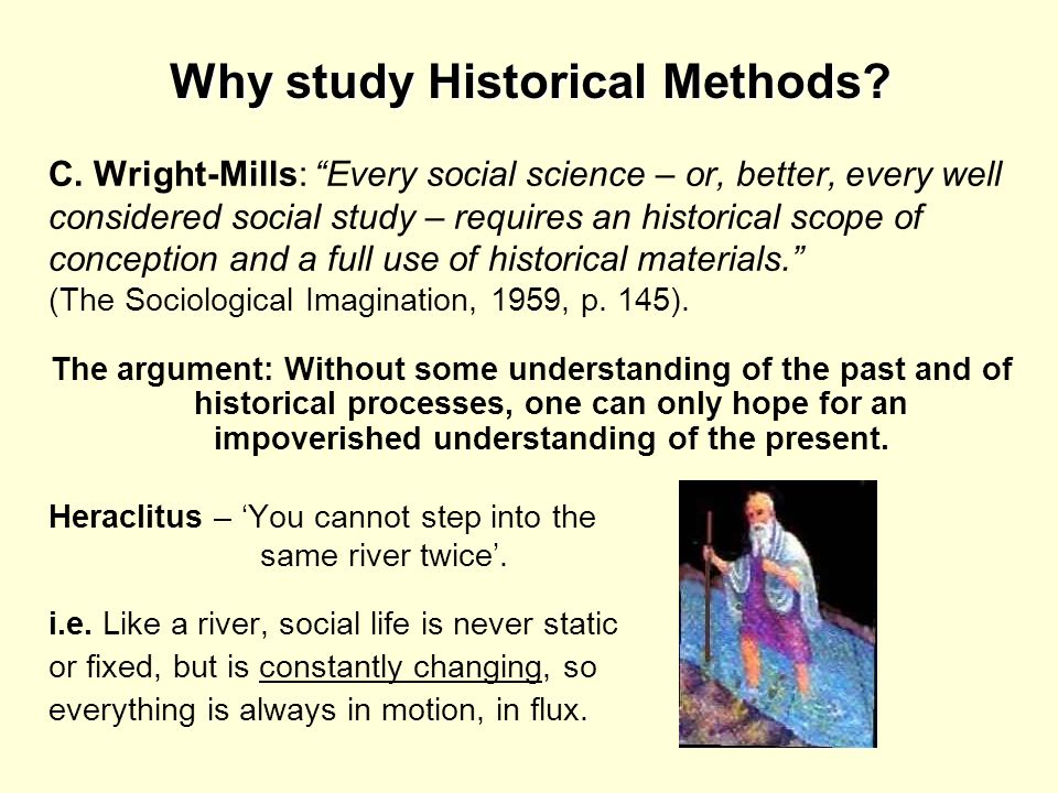 Why study Historical Methods