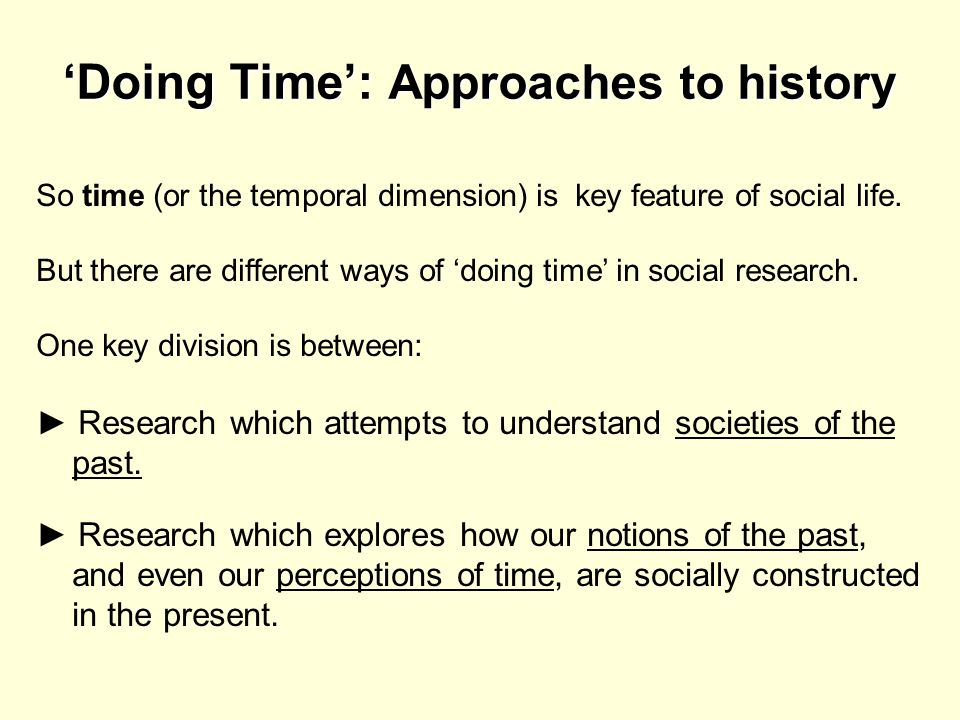 'Doing Time': Approaches to history