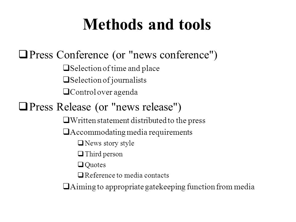 Methods and tools Press Conference (or news conference )