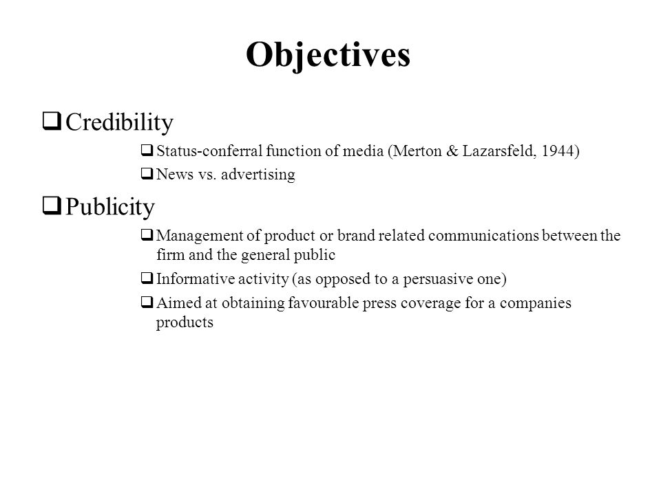 Objectives Credibility Publicity