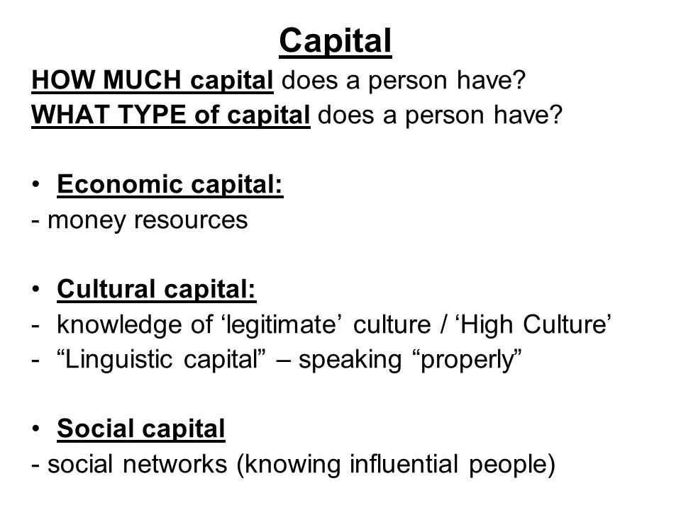 Capital HOW MUCH capital does a person have