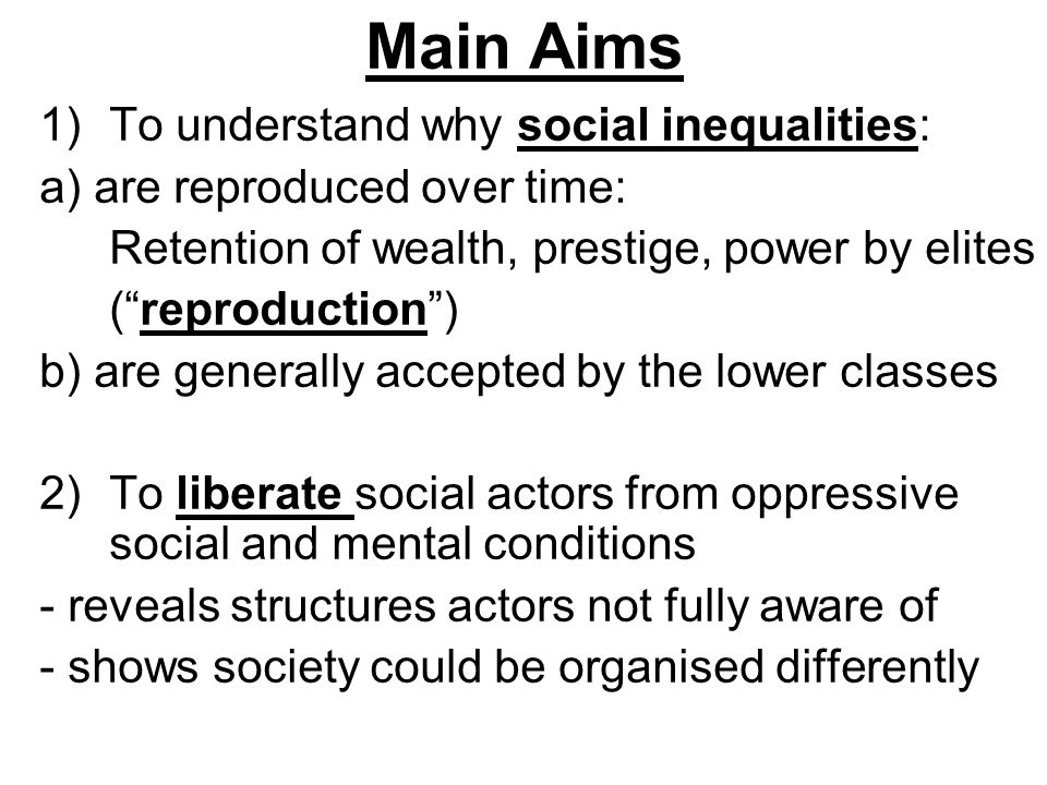 Main Aims To understand why social inequalities: