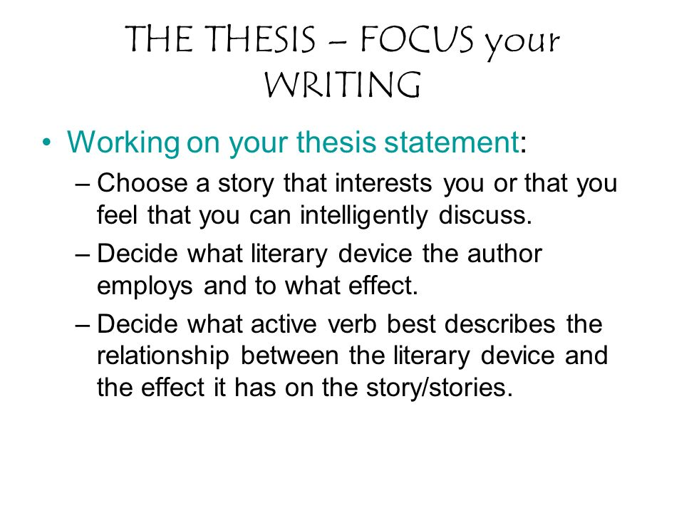 THE THESIS – FOCUS your WRITING