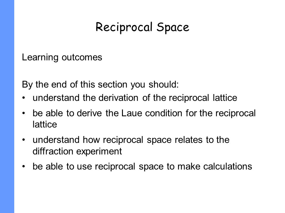 Reciprocal Space Learning outcomes