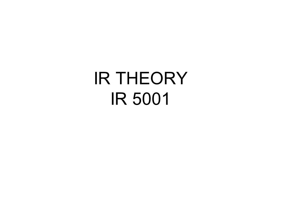 IR THEORY IR 5001