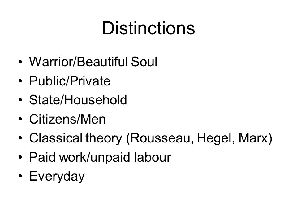 Distinctions Warrior/Beautiful Soul Public/Private State/Household