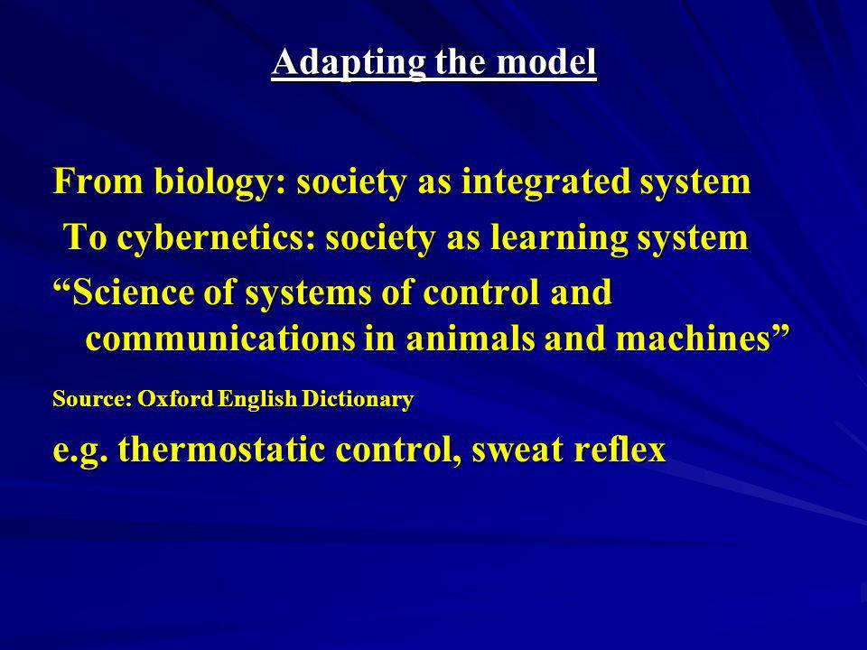 From biology: society as integrated system