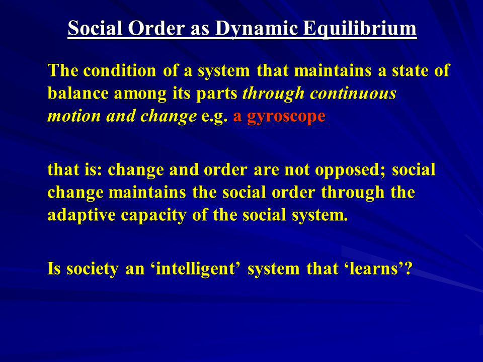 Social Order as Dynamic Equilibrium
