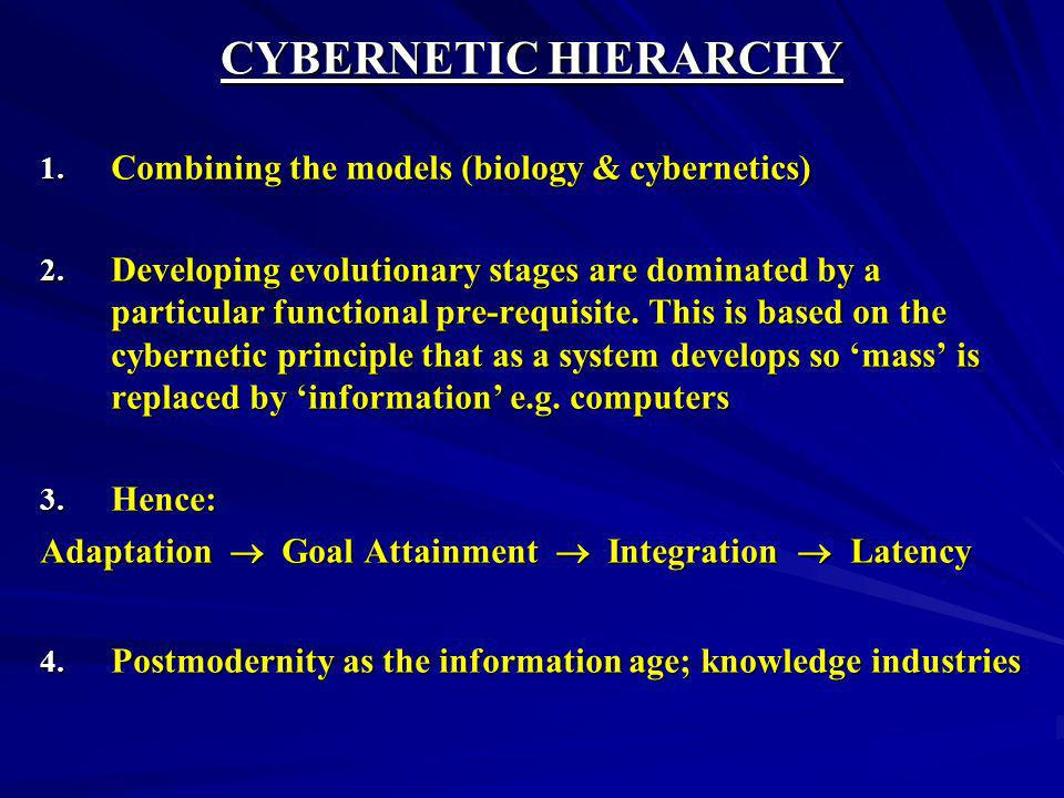 CYBERNETIC HIERARCHY Combining the models (biology & cybernetics)