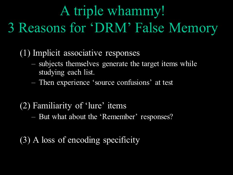 A triple whammy! 3 Reasons for 'DRM' False Memory