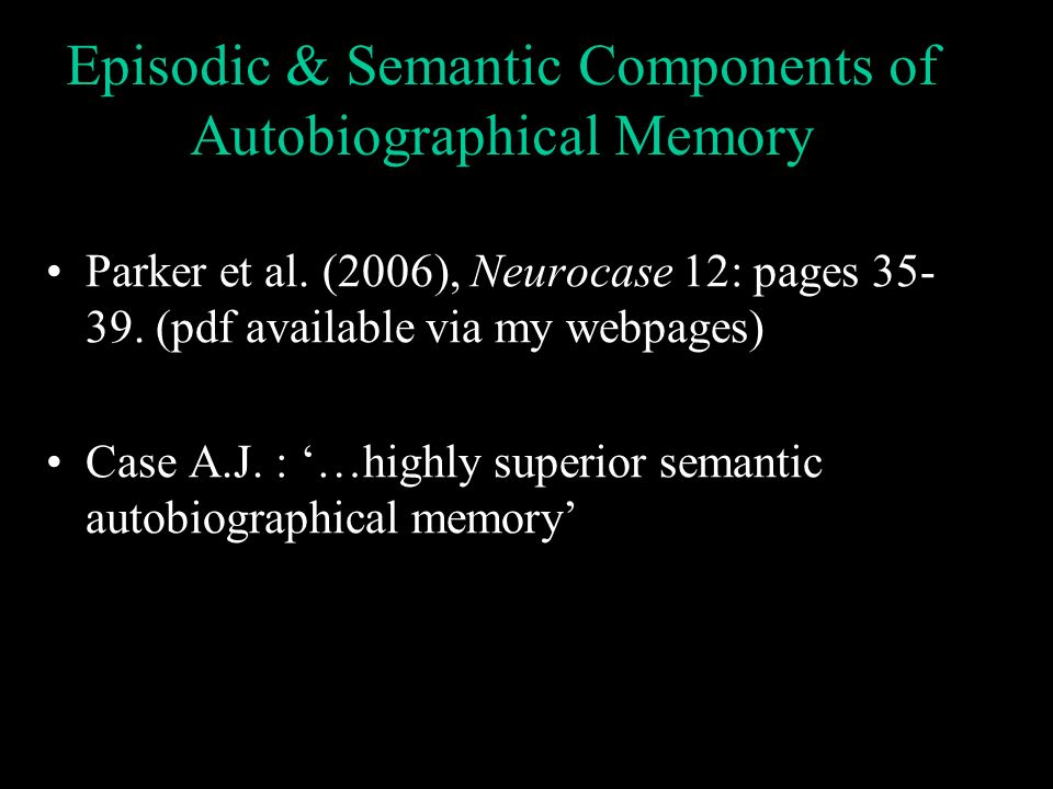 Episodic & Semantic Components of Autobiographical Memory