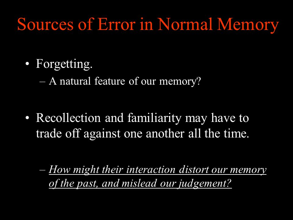 Sources of Error in Normal Memory