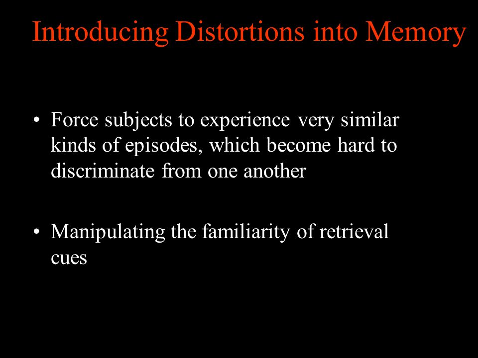 Introducing Distortions into Memory