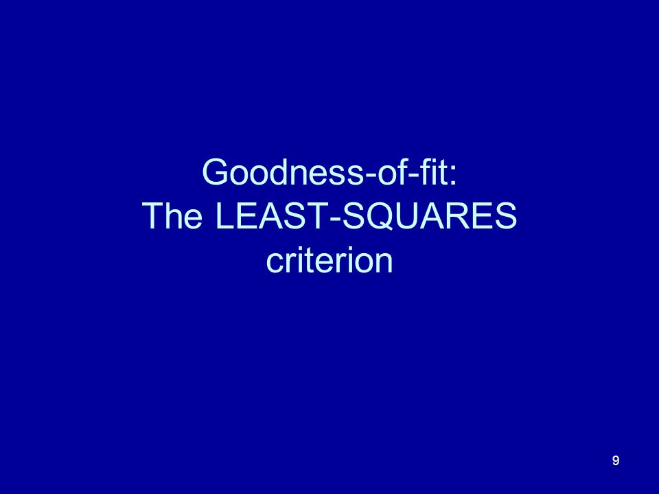 Goodness-of-fit: The LEAST-SQUARES criterion