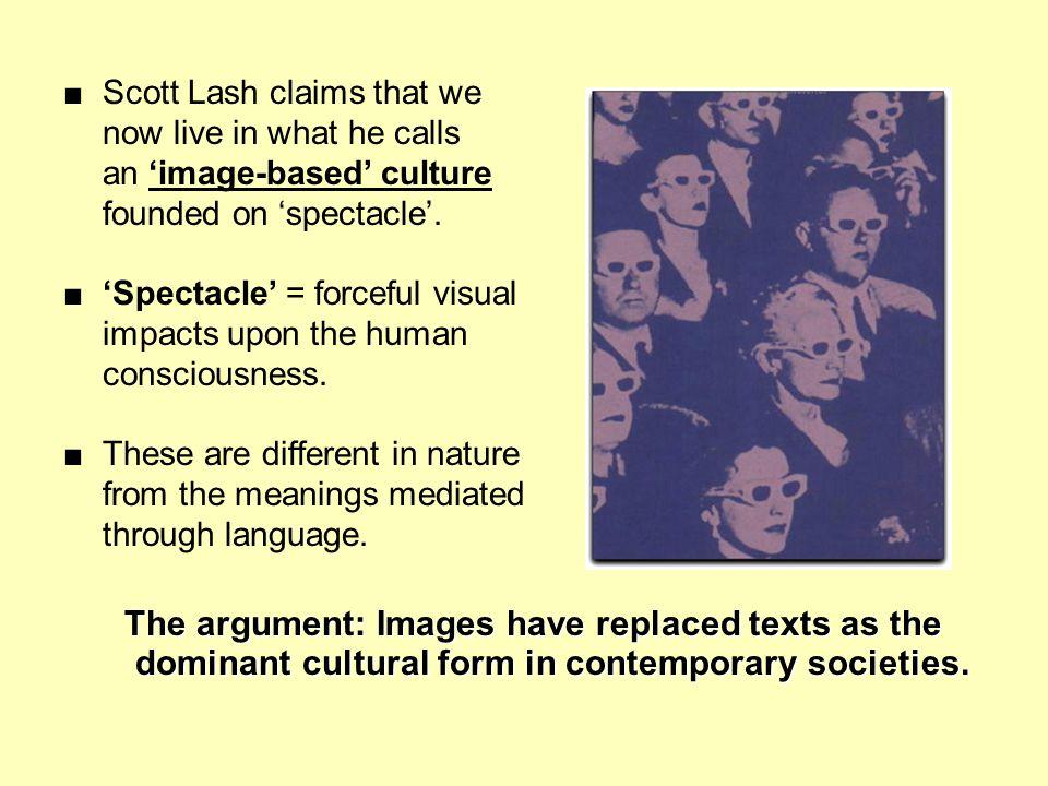 ■ Scott Lash claims that we