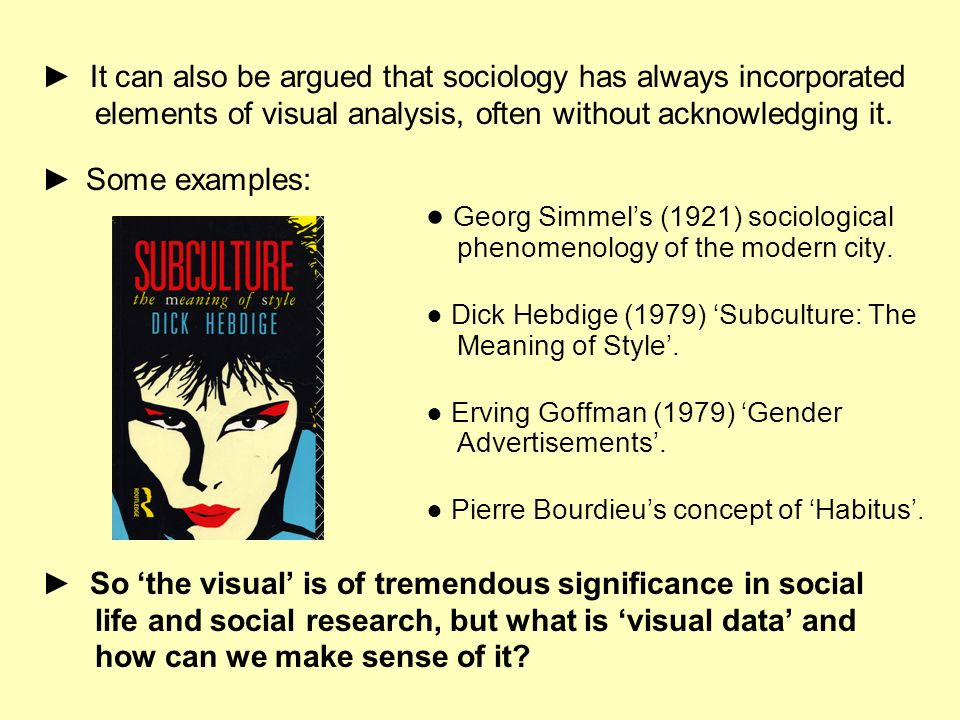 ► It can also be argued that sociology has always incorporated