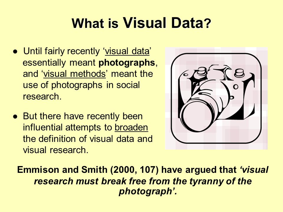What is Visual Data ● Until fairly recently 'visual data'