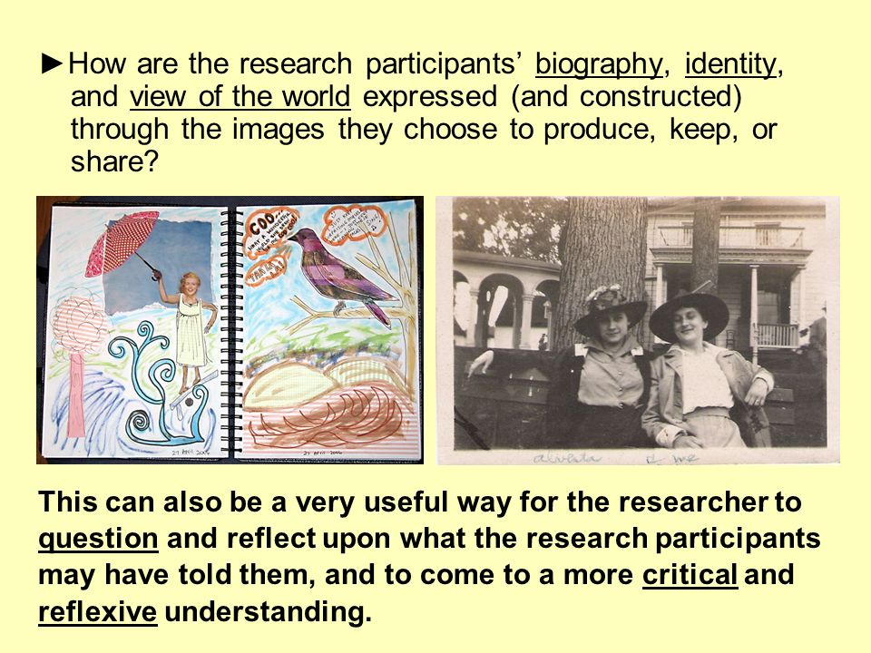 ►How are the research participants' biography, identity, and view of the world expressed (and constructed) through the images they choose to produce, keep, or share