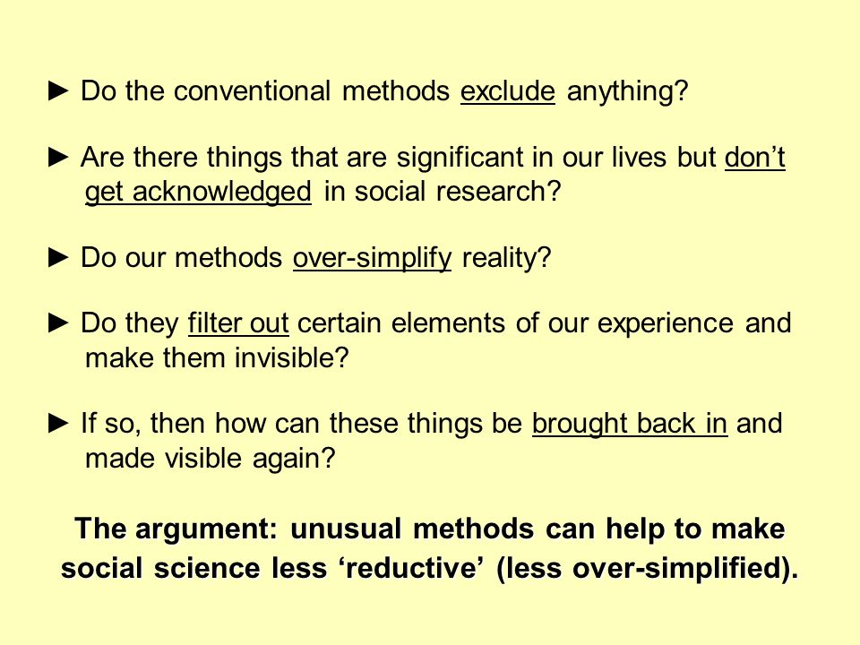 The argument: unusual methods can help to make