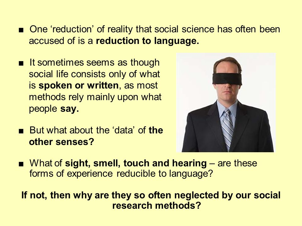 ■ One 'reduction' of reality that social science has often been