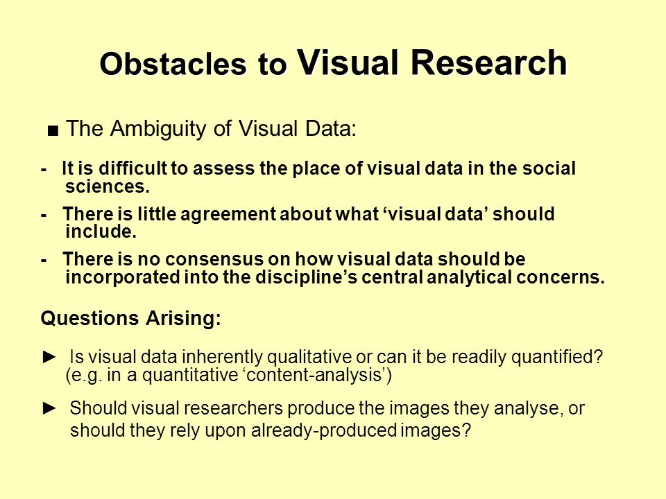 Obstacles to Visual Research