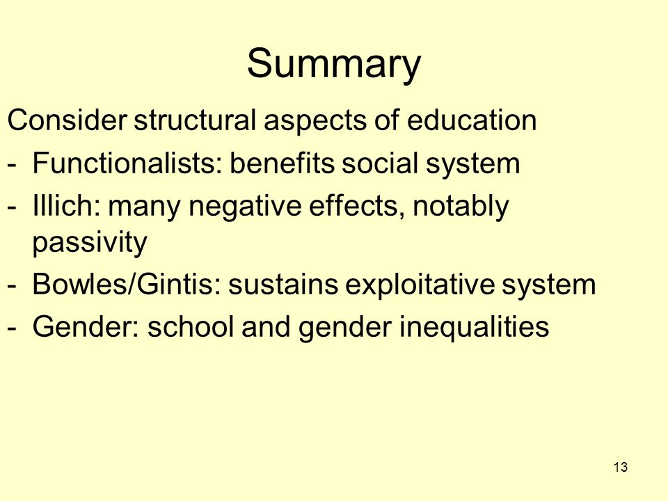 Summary Consider structural aspects of education