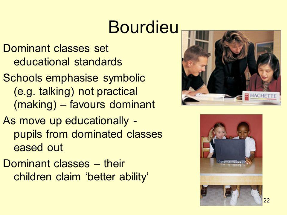 Bourdieu Dominant classes set educational standards