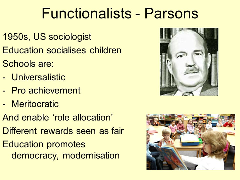 Functionalists - Parsons