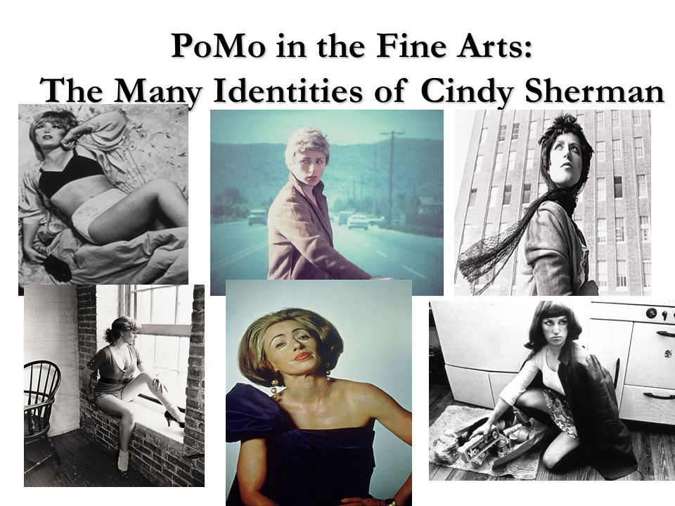 PoMo in the Fine Arts: The Many Identities of Cindy Sherman