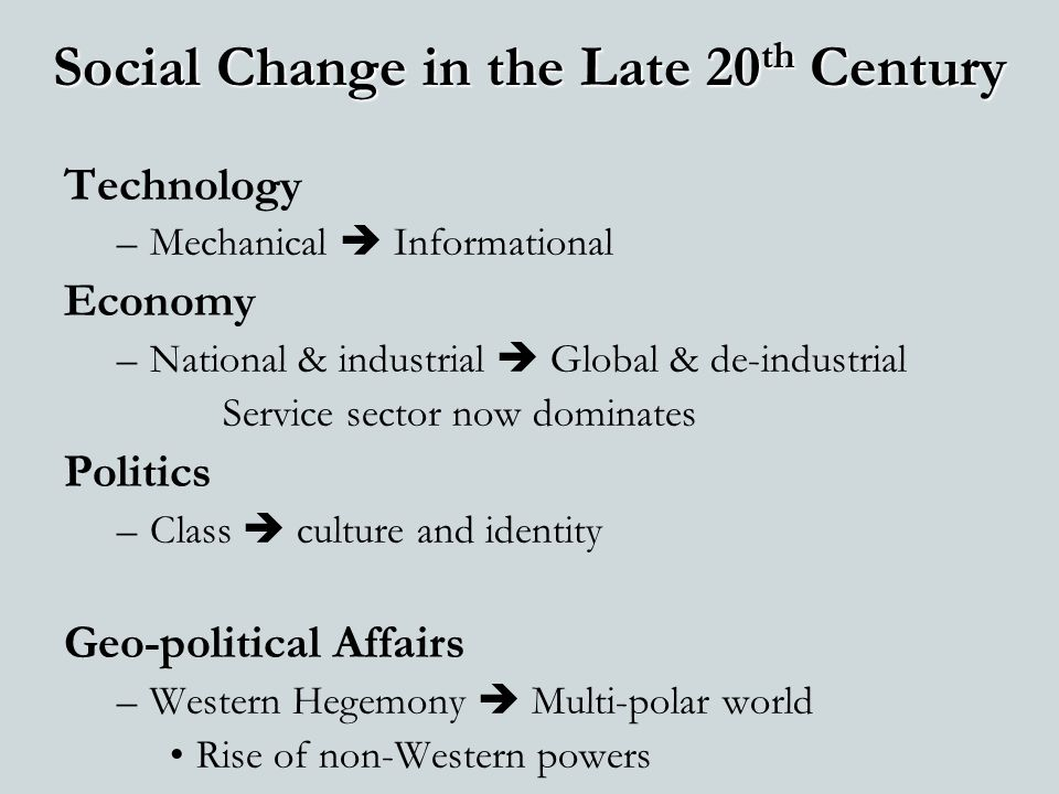 Social Change in the Late 20th Century