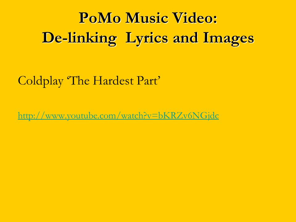 PoMo Music Video: De-linking Lyrics and Images