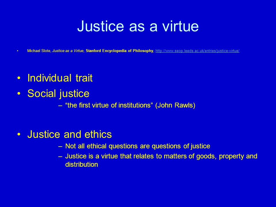 Justice as a virtue Individual trait Social justice Justice and ethics