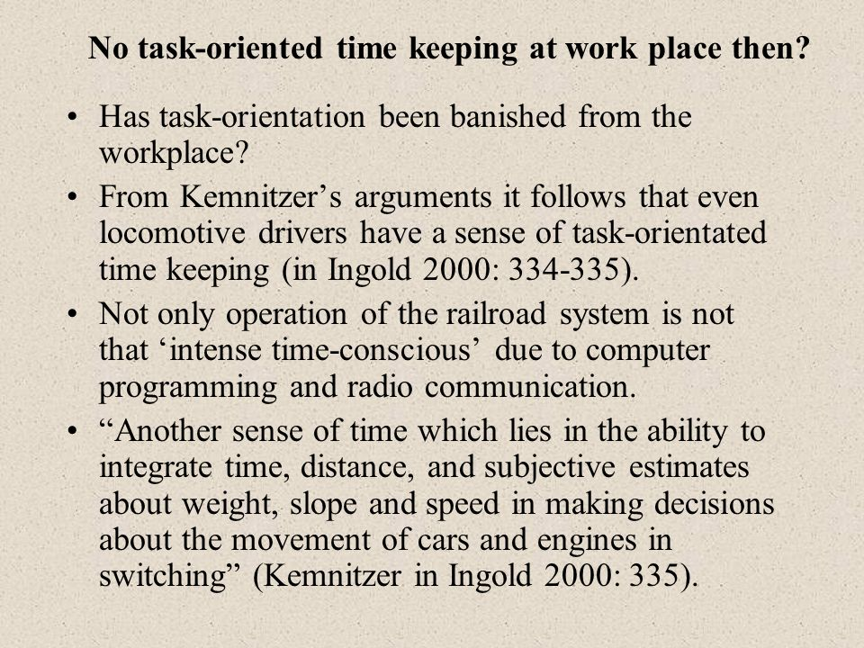 No task-oriented time keeping at work place then