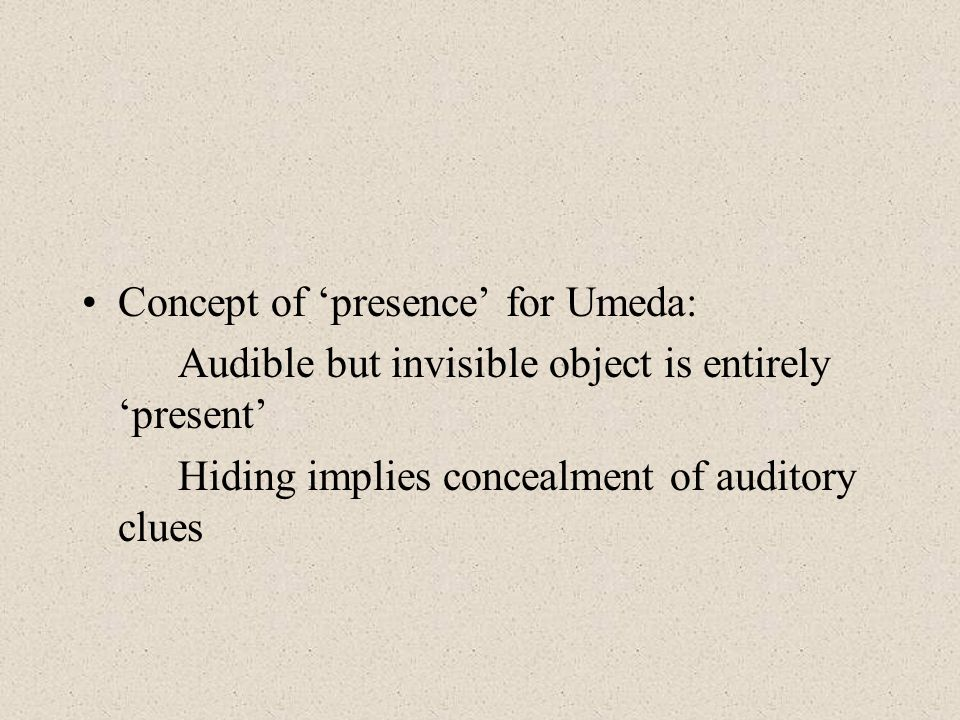 Concept of 'presence' for Umeda: